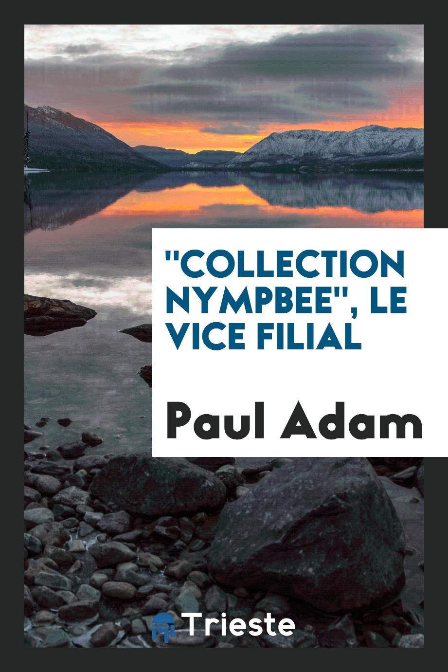 """Collection Nympbee"", Le vice filial"