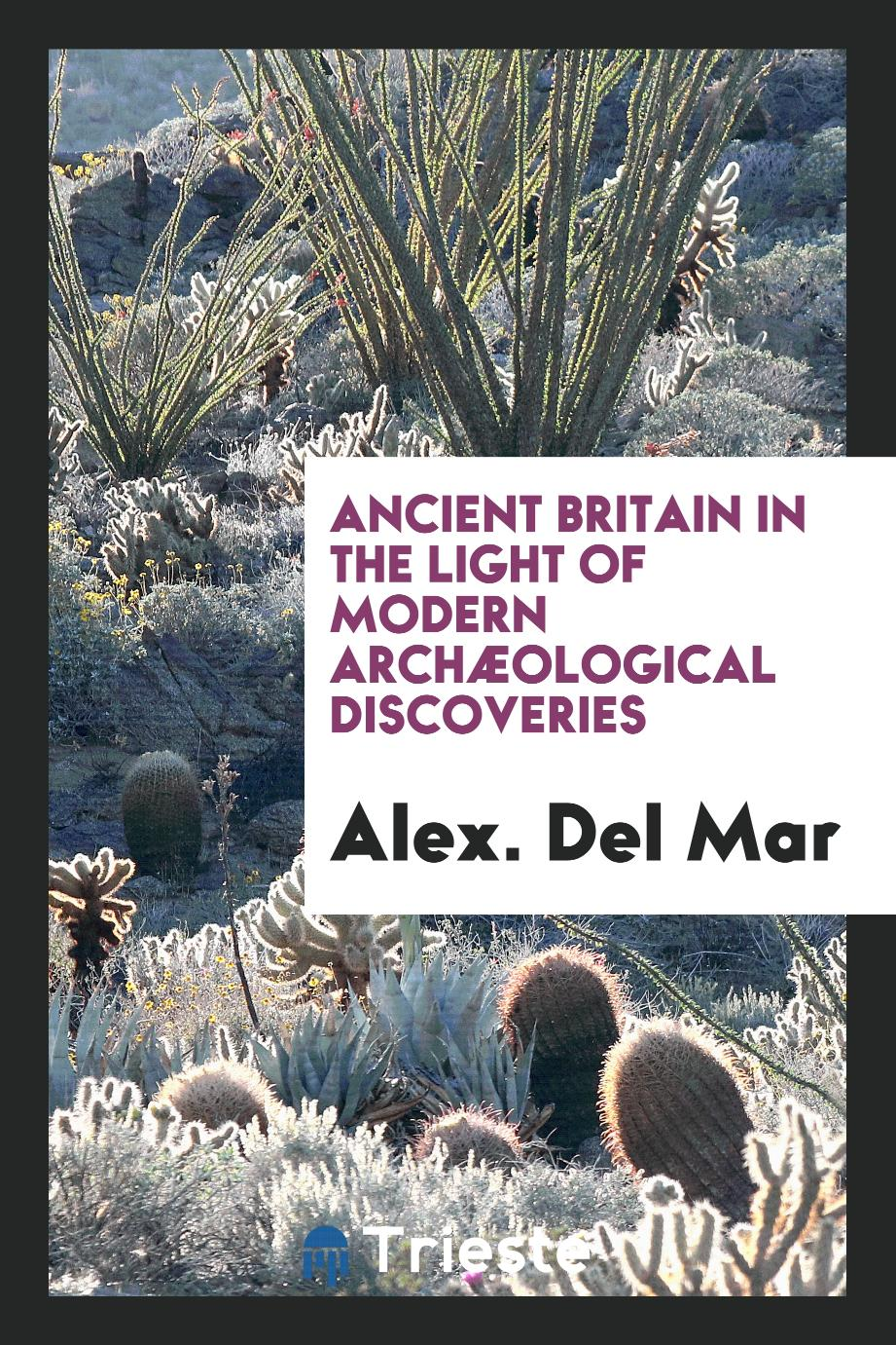 Ancient Britain in the Light of Modern Archæological Discoveries