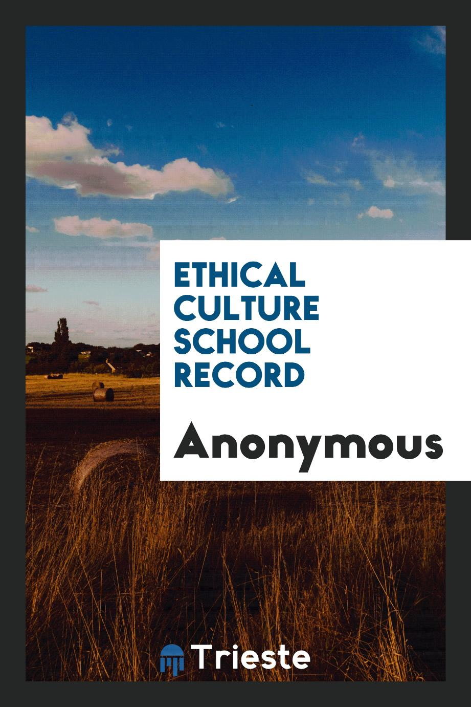 Anonymous - Ethical Culture School Record