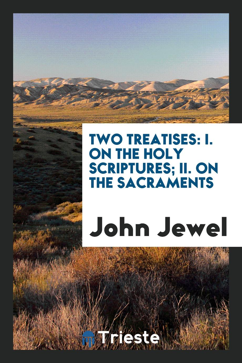 Two treatises: I. On the Holy Scriptures; II. On the sacraments