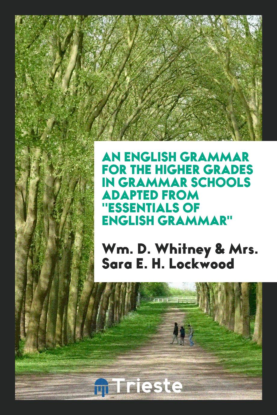 An English Grammar for the Higher Grades in Grammar Schools Adapted from ''Essentials of English Grammar""