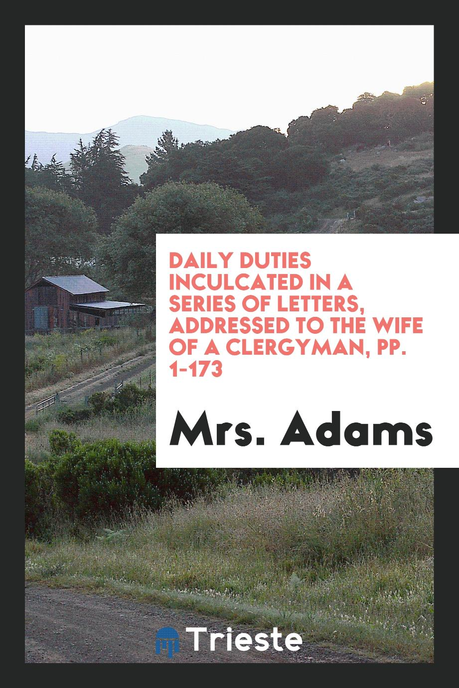 Daily Duties Inculcated in a Series of Letters, Addressed to the Wife of a Clergyman, pp. 1-173