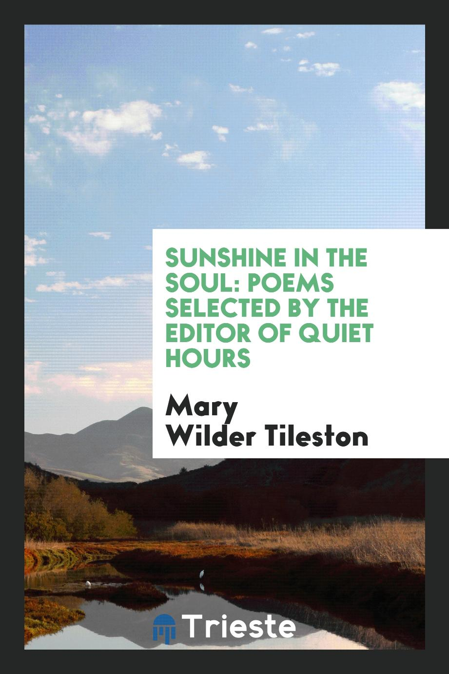 Sunshine in the Soul: Poems Selected by the Editor of Quiet Hours