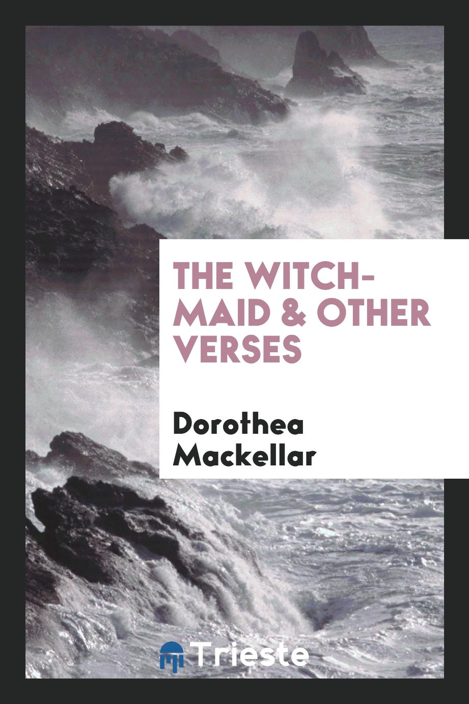 The witch-maid & other verses