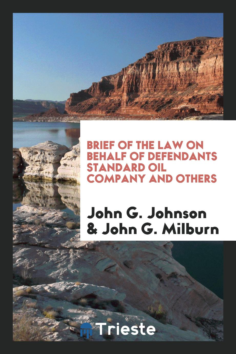Brief of the Law on Behalf of Defendants Standard Oil Company and others