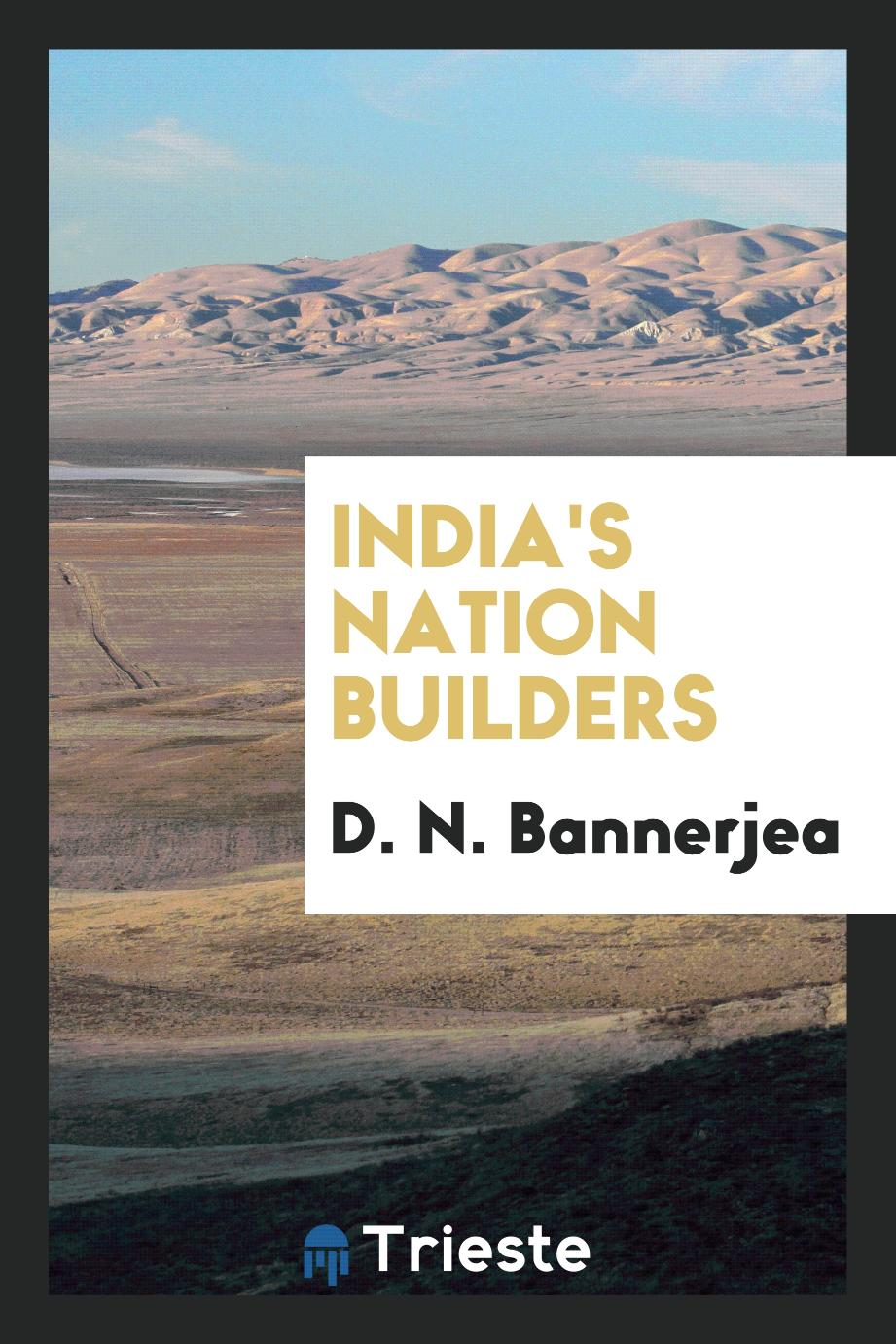 India's nation builders
