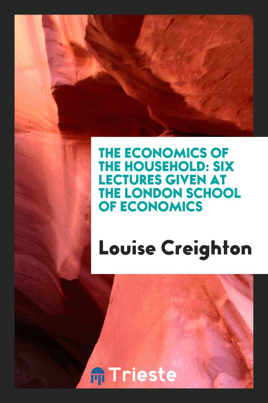 The Economics of the Household: Six Lectures given at the London School of Economics