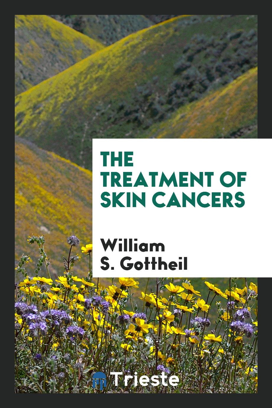 The Treatment of skin cancers