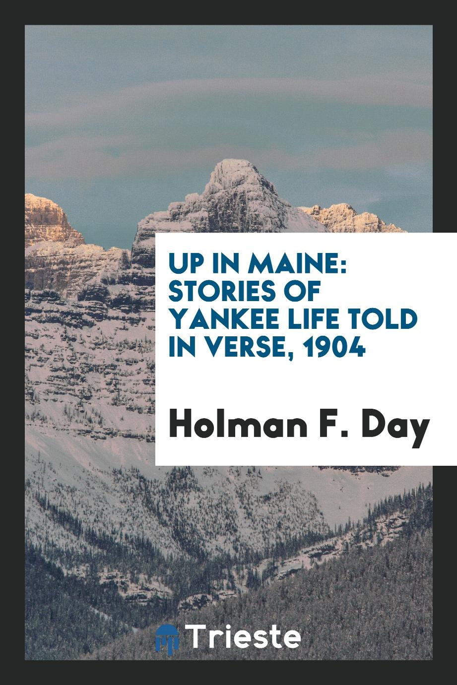 Up in Maine: Stories of Yankee Life Told in Verse, 1904