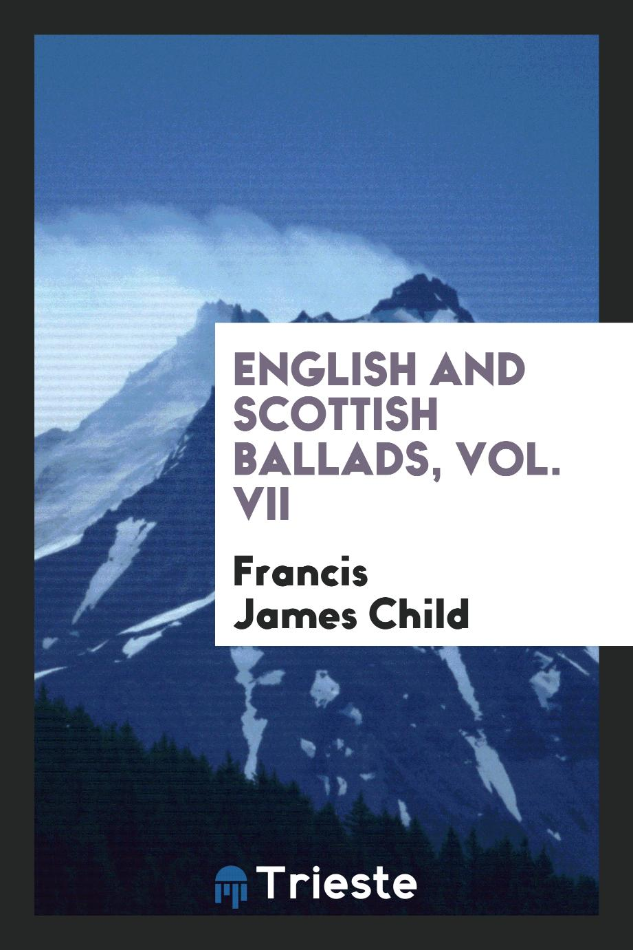 English and Scottish Ballads, Vol. VII