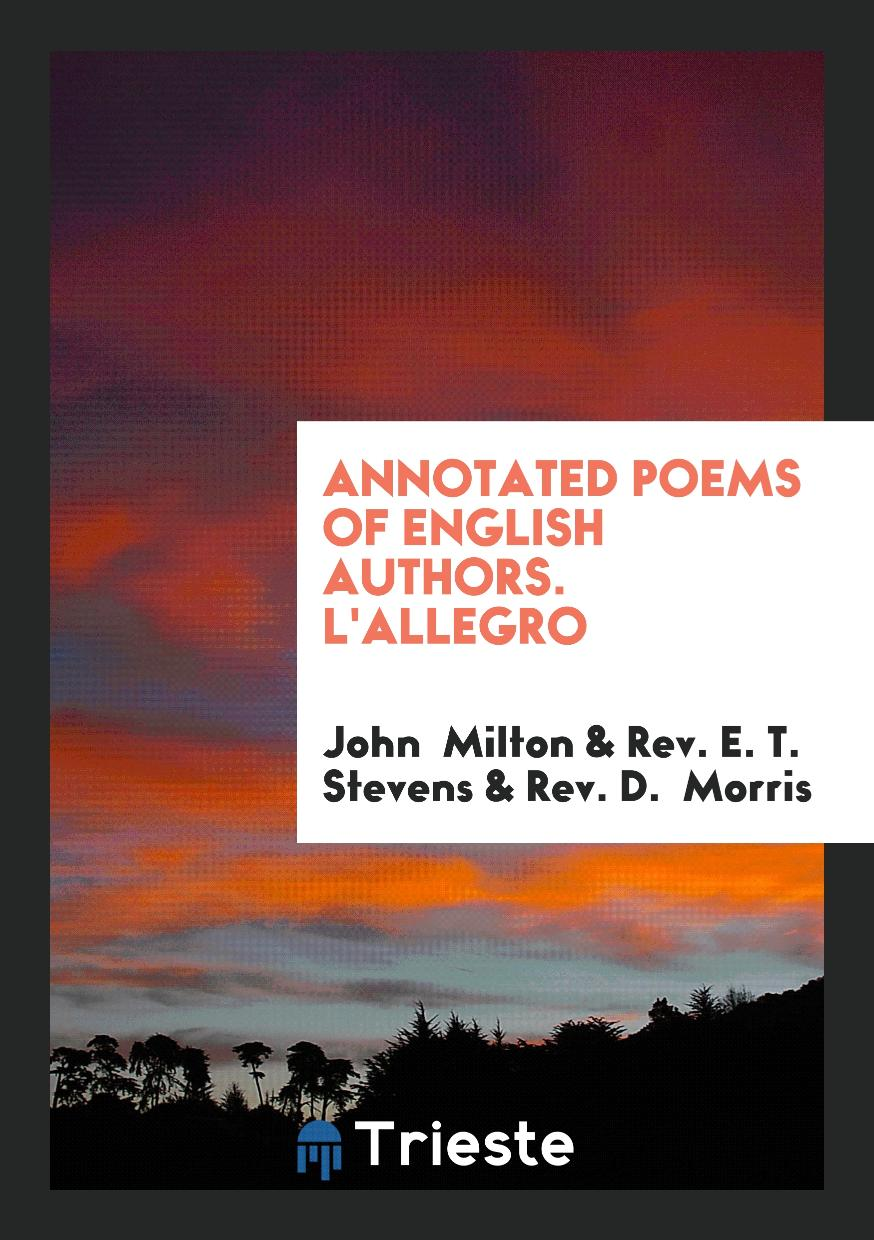 Annotated Poems of English Authors. L'Allegro