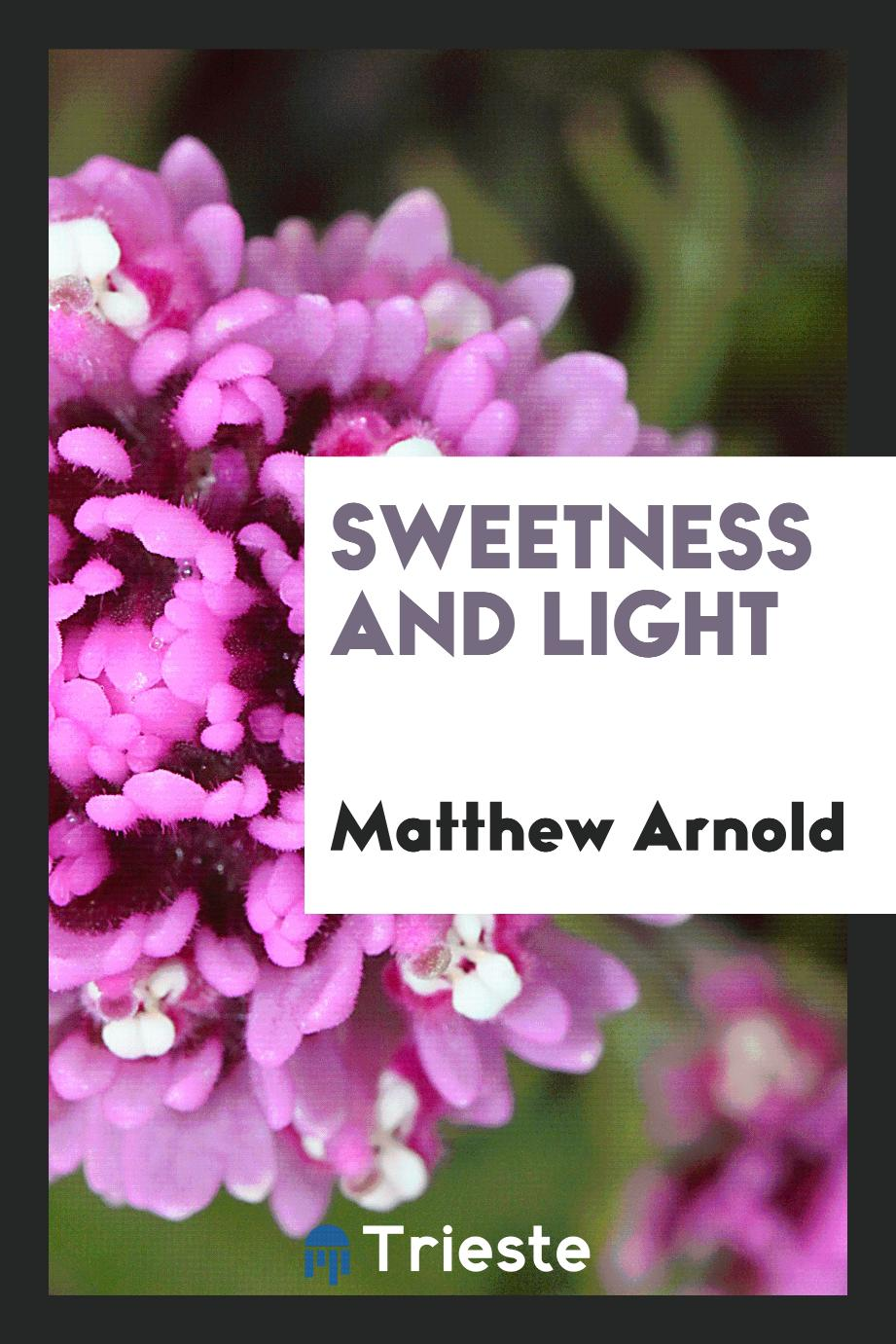 a literary analysis of sweetness and light by matthew arnold Buy a cheap copy of sweetness and light book by matthew arnold free shipping over $10 sweetness and light by walter pater and matthew arnold.