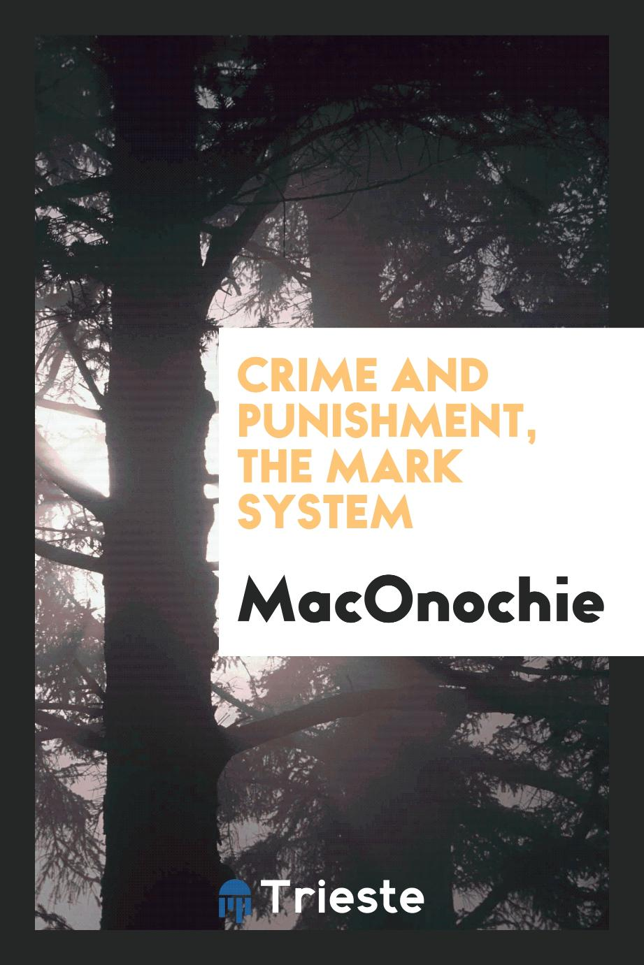 Crime and punishment, the mark system