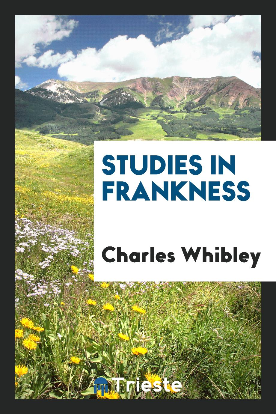 Studies in frankness
