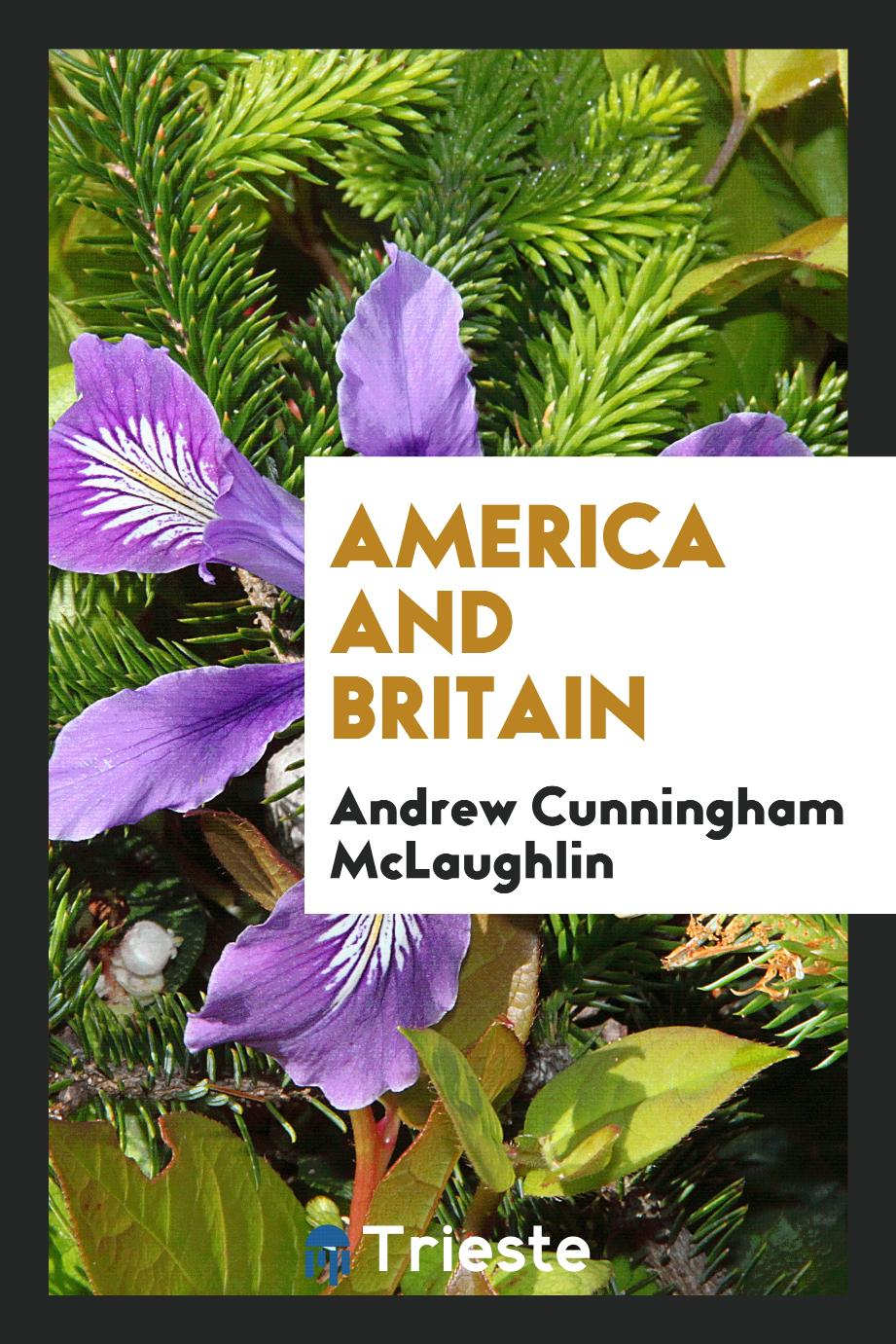 Andrew Cunningham McLaughlin - America and Britain