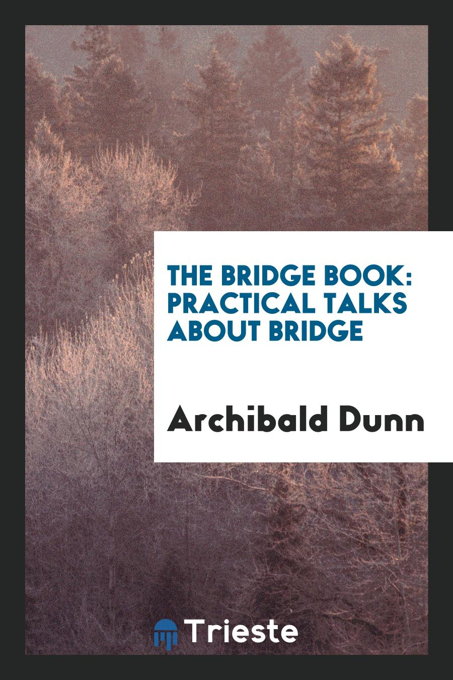The bridge book: practical talks about bridge