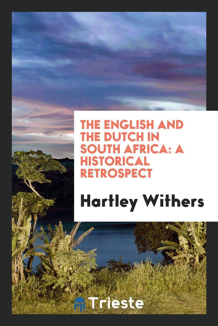 The English and the Dutch in South Africa: a historical retrospect