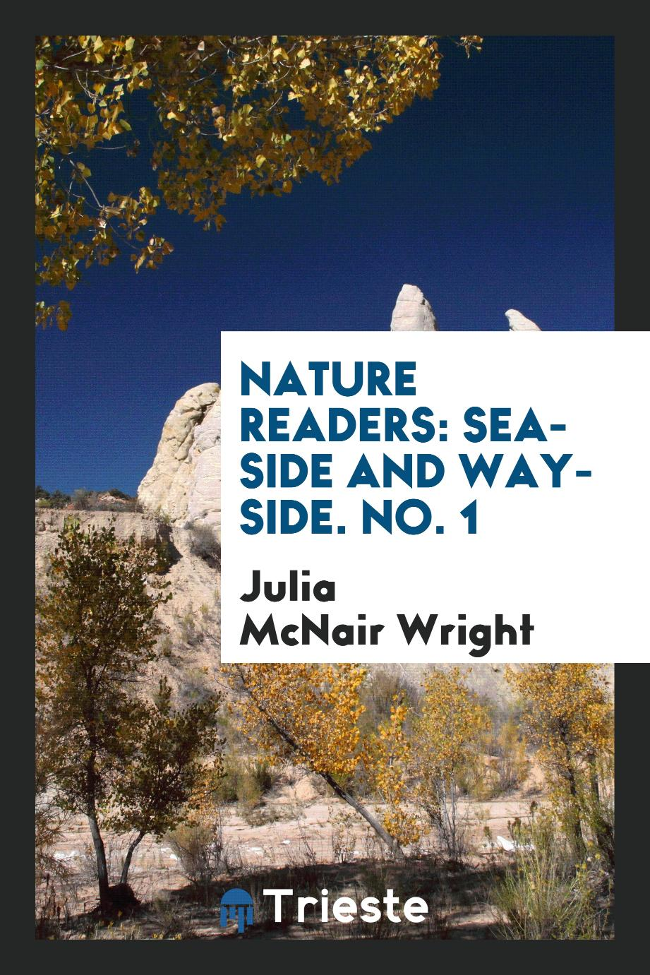 Nature Readers: Sea-Side and Way-Side. No. 1
