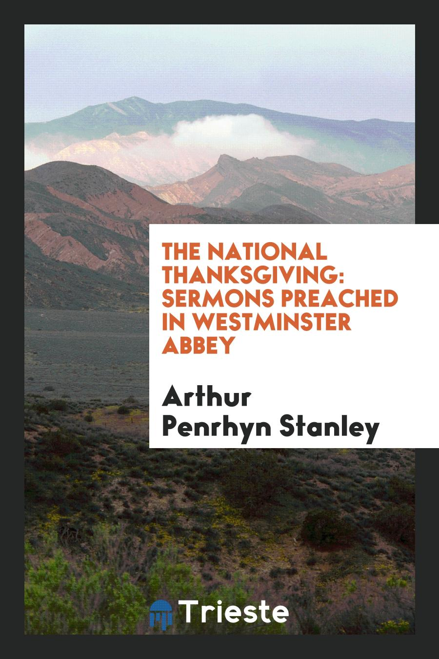 The National Thanksgiving: Sermons Preached in Westminster Abbey