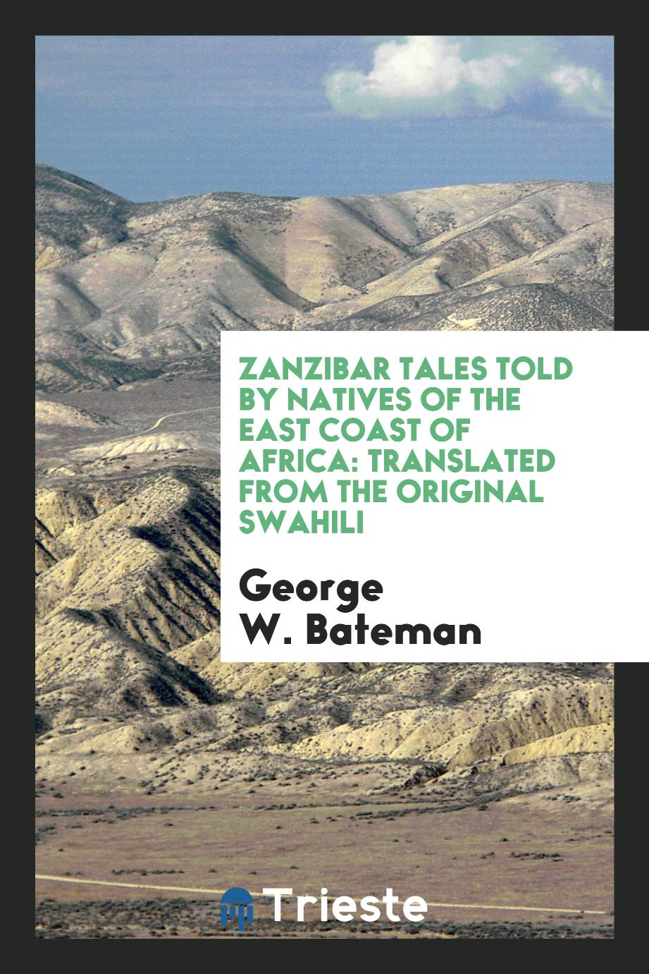 Zanzibar tales told by natives of the east coast of Africa: translated from the original Swahili
