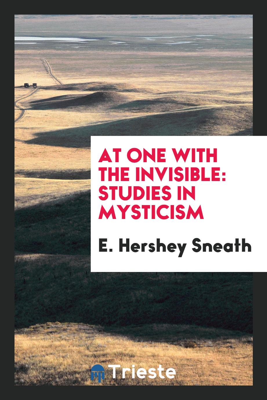 At One with the Invisible: Studies in Mysticism