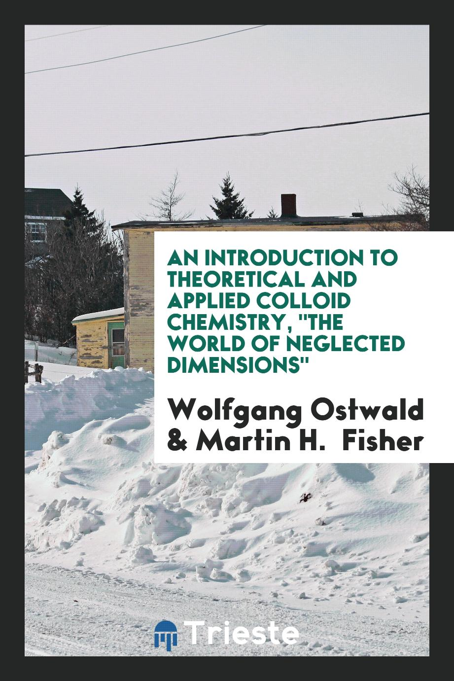 "An Introduction to Theoretical and Applied Colloid Chemistry, ""The World of Neglected Dimensions"""