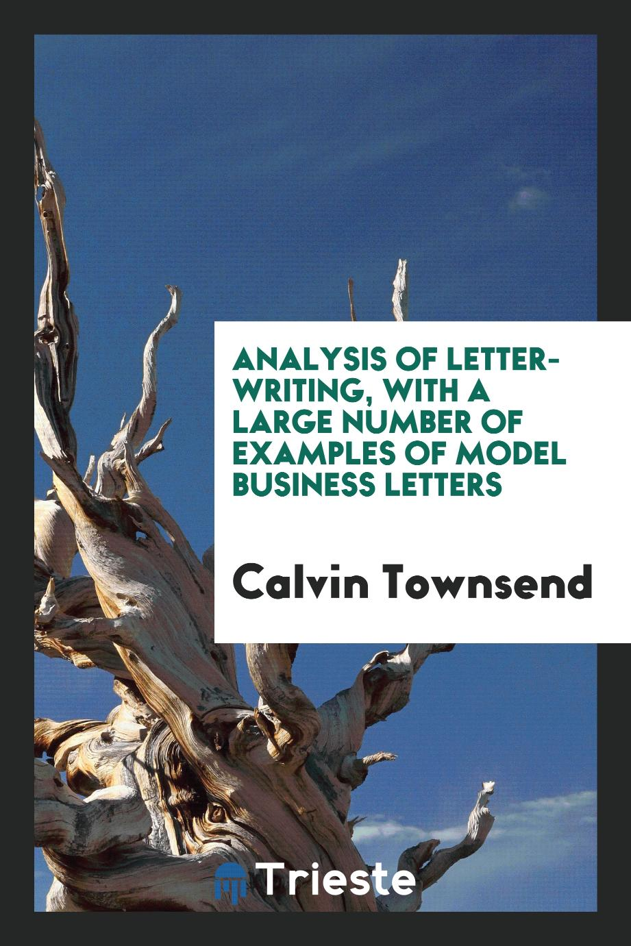 Analysis of Letter-writing, with a Large Number of Examples of Model Business Letters