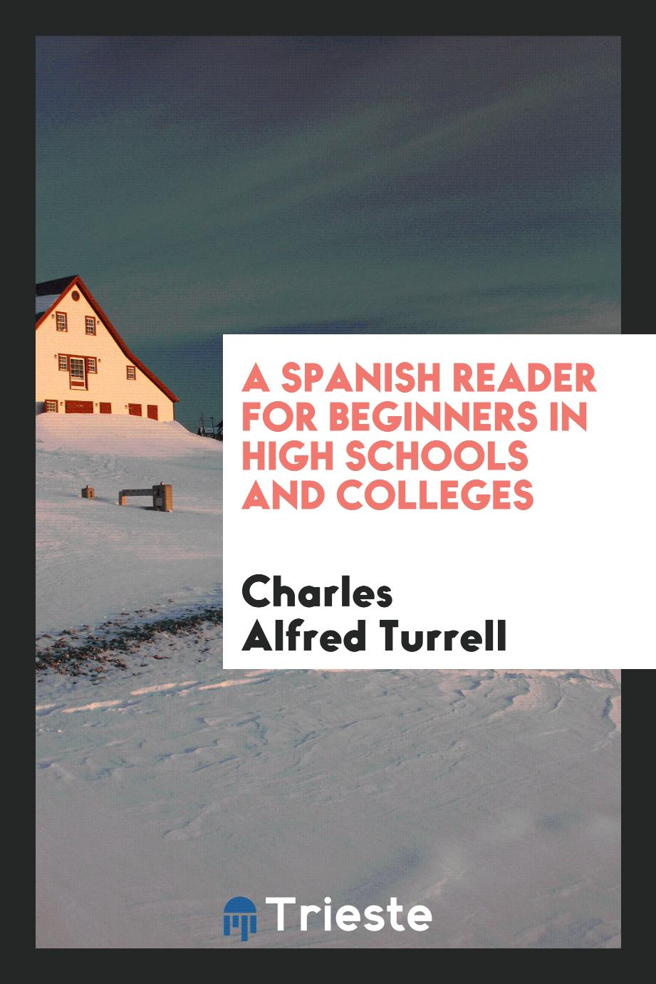 A Spanish Reader for Beginners in High Schools and Colleges