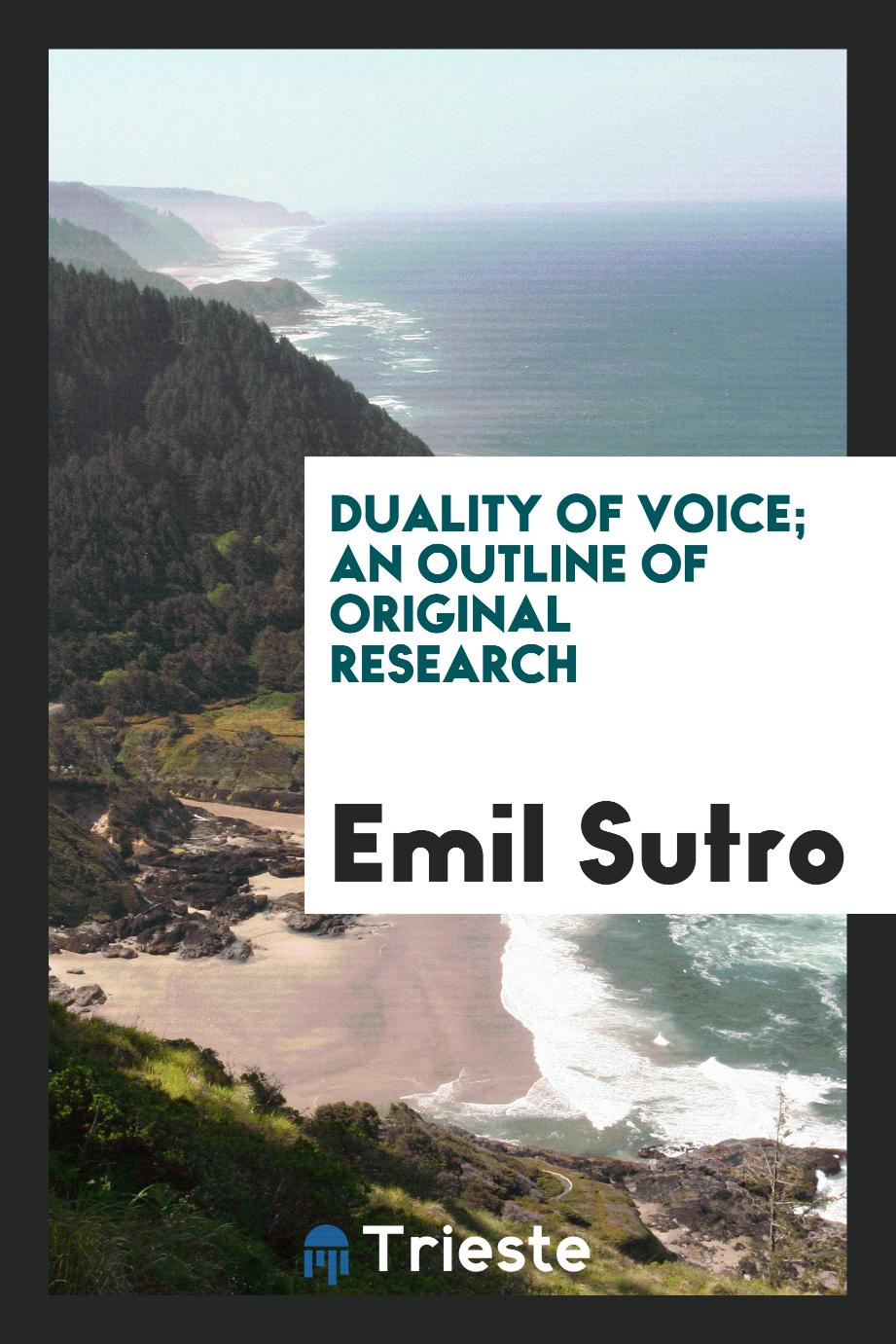 Duality of voice; an outline of original research