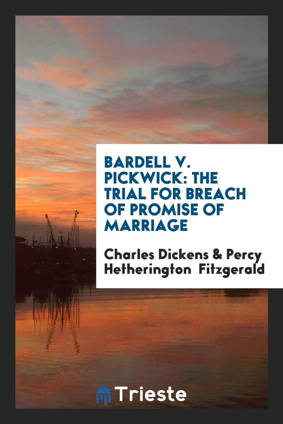Bardell v. Pickwick: The Trial for Breach of Promise of Marriage