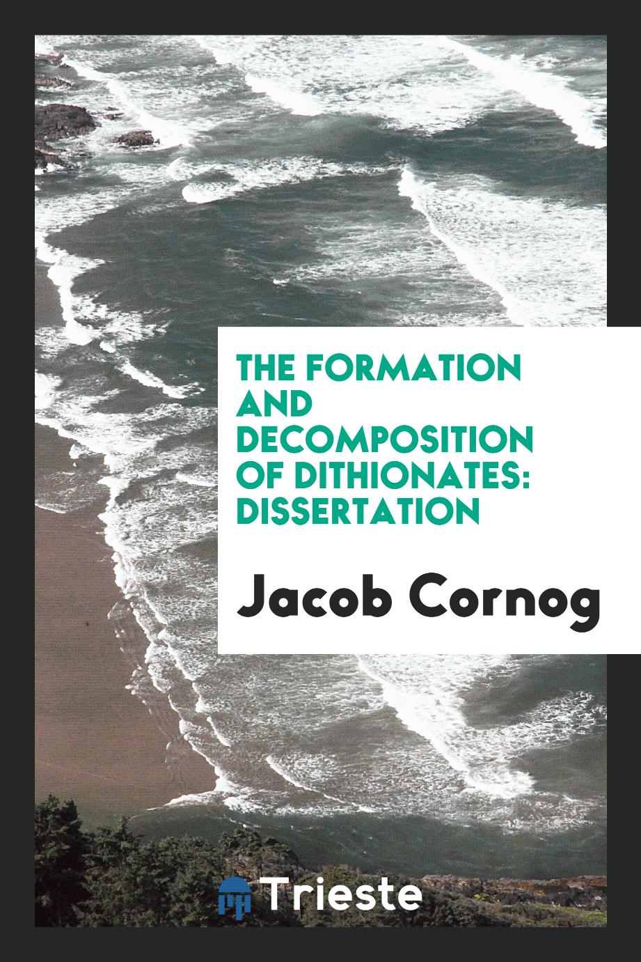 The Formation and Decomposition of Dithionates: dissertation