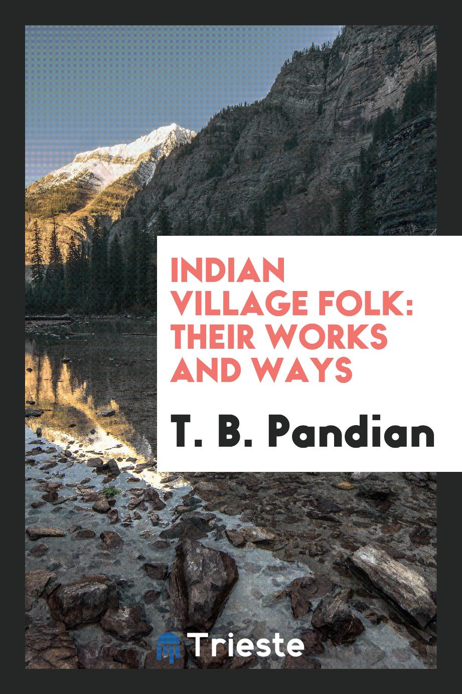 Indian village folk: their works and ways