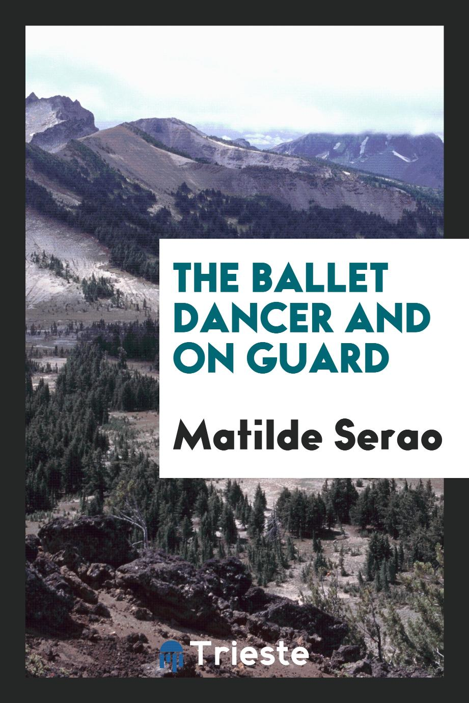 The ballet dancer and On guard