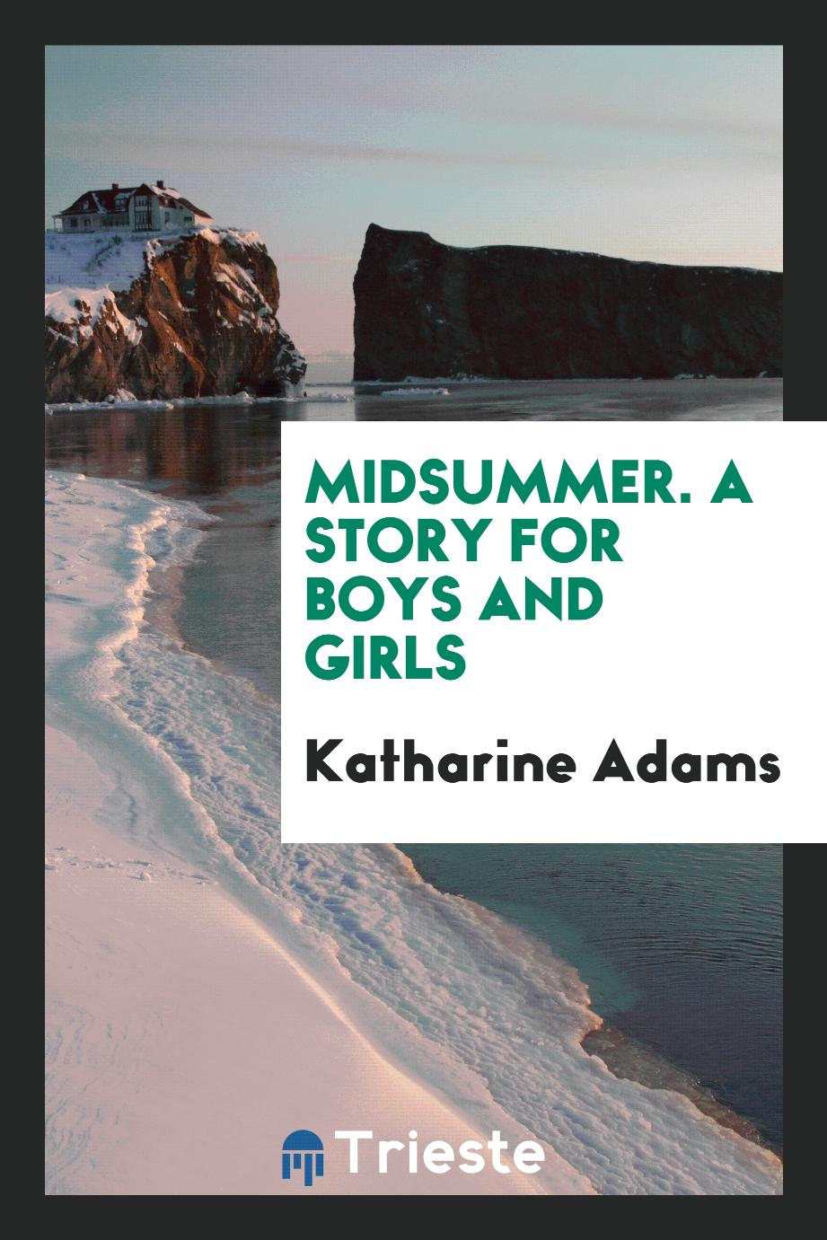 Midsummer. A story for boys and girls