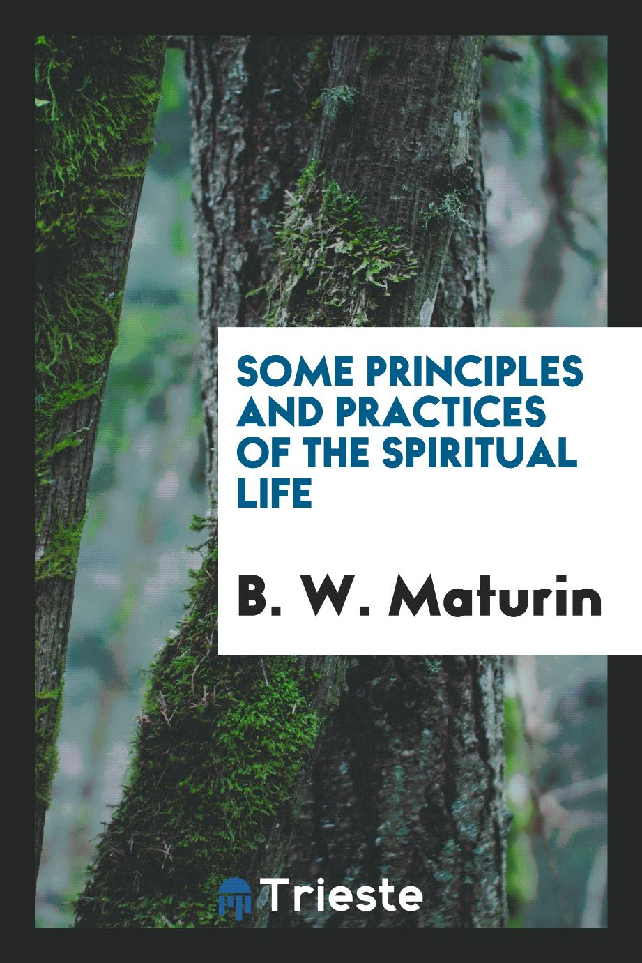 Some principles and practices of the spiritual life