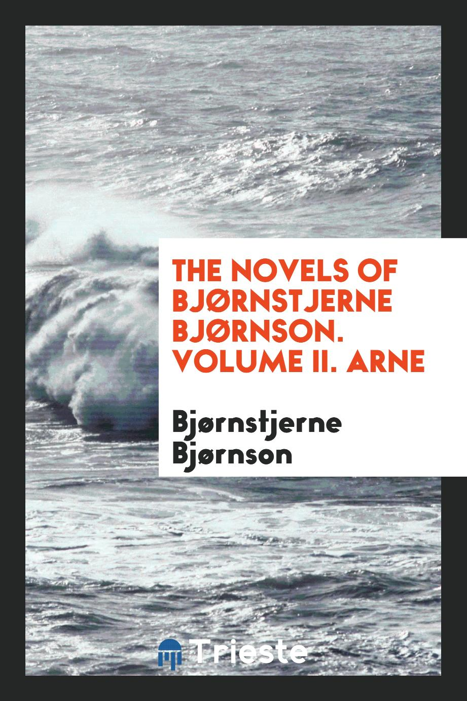 The Novels of Bjørnstjerne Bjørnson. Volume II. Arne