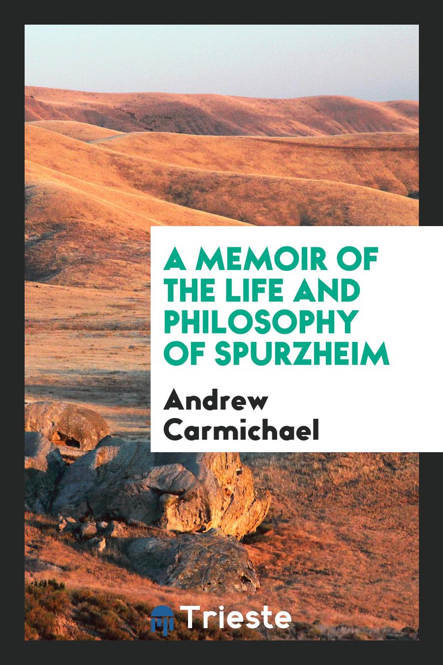 A Memoir of the Life and Philosophy of Spurzheim
