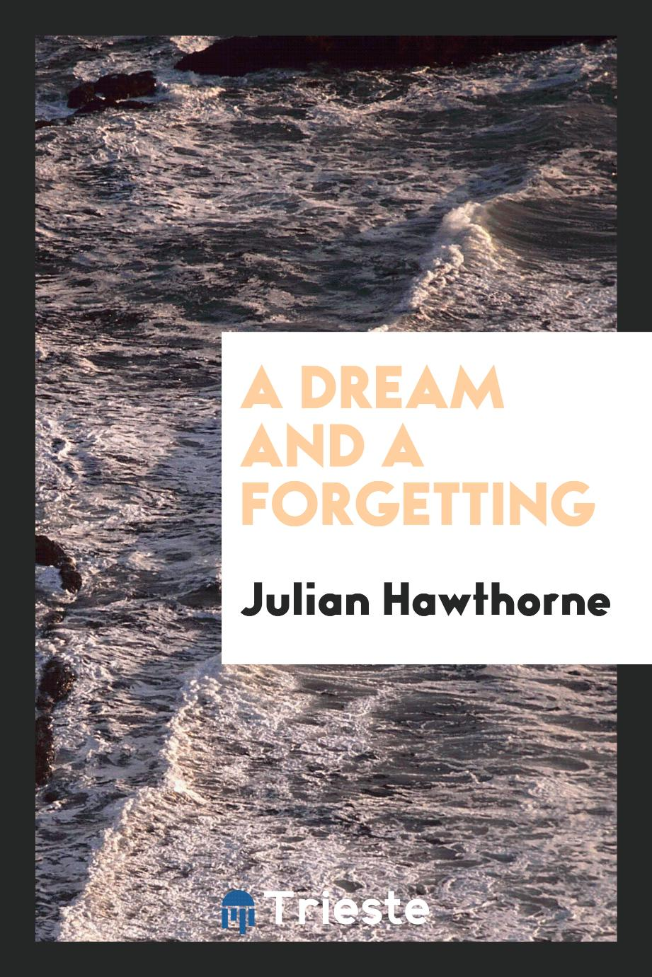 A Dream and a Forgetting