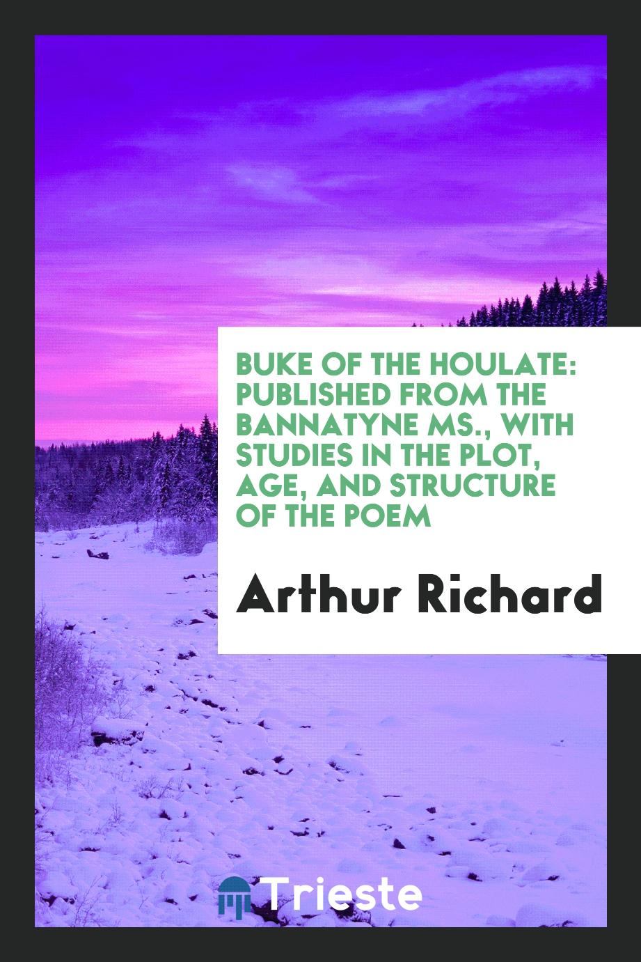 Buke of the Houlate: Published from the Bannatyne MS., with Studies in the Plot, Age, and Structure of the Poem