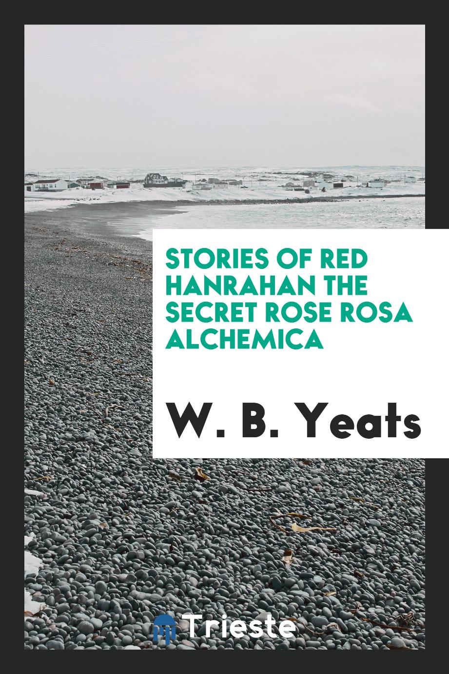 Stories of Red Hanrahan the secret rose Rosa alchemica