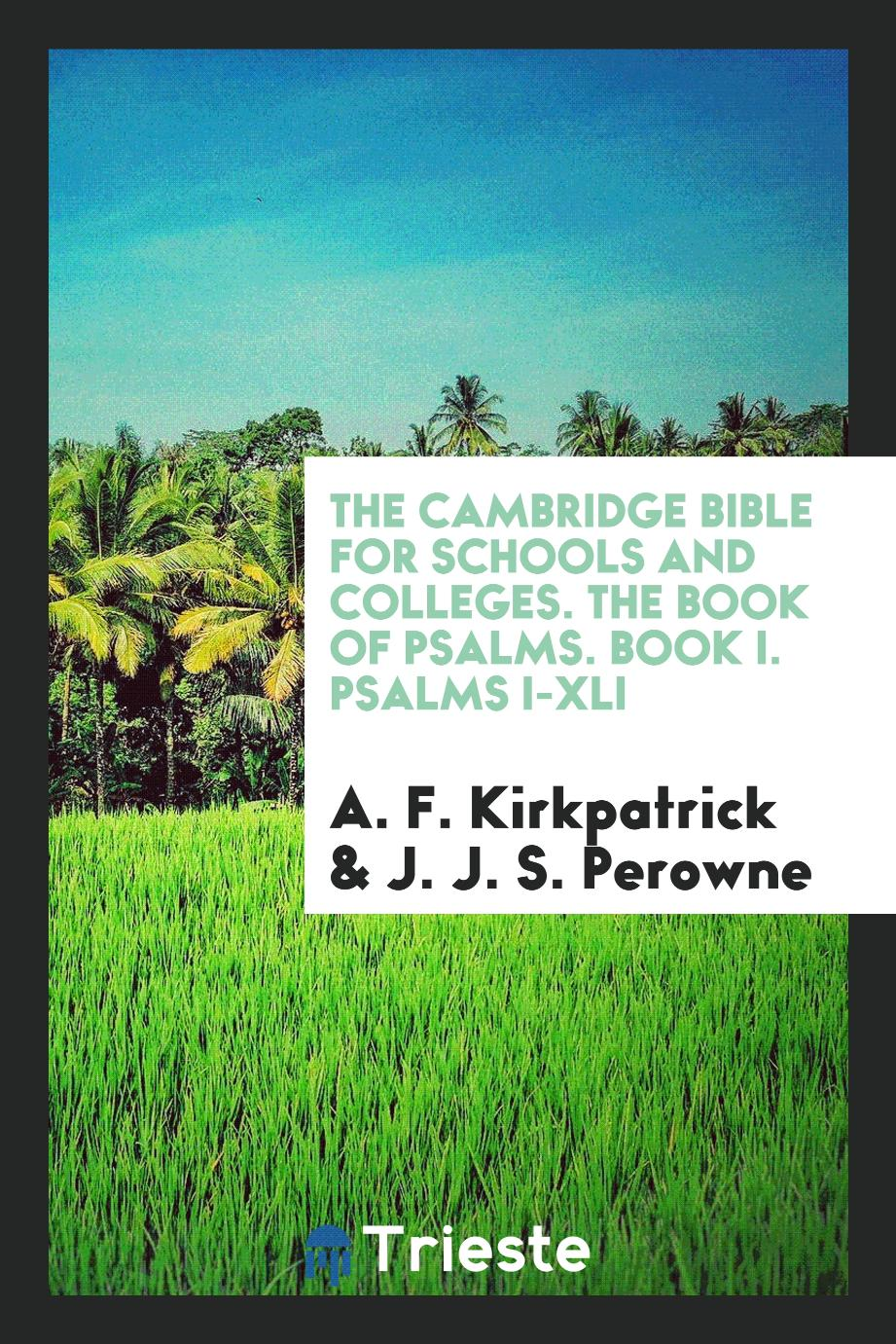 The Cambridge Bible for Schools and Colleges. The Book of Psalms. Book I. Psalms I-XLI