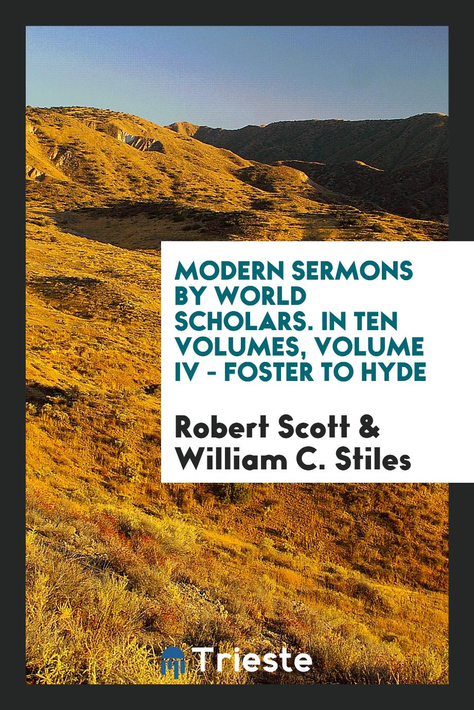 Modern Sermons by World Scholars. In Ten Volumes, Volume IV - Foster to Hyde