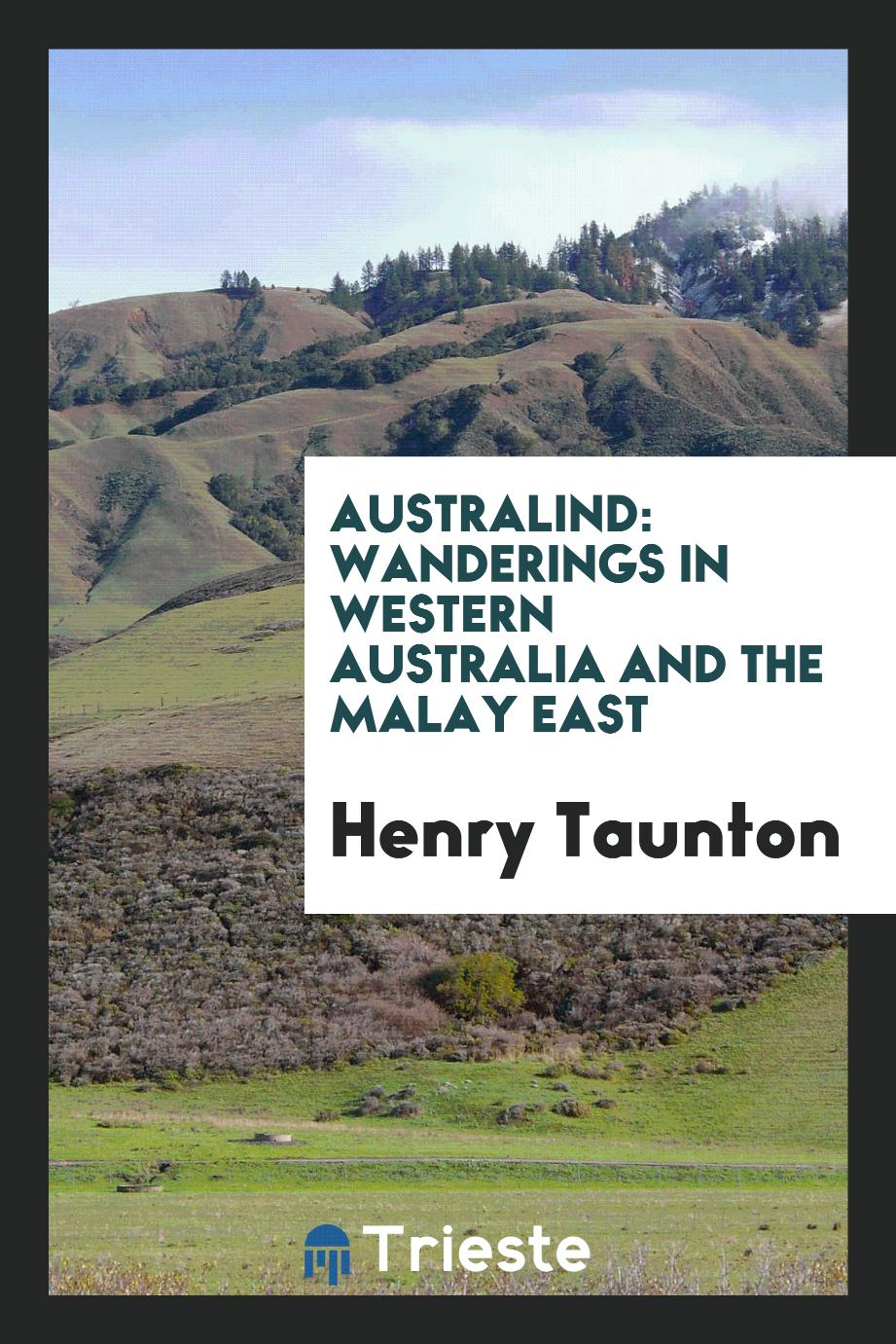 Australind: wanderings in Western Australia and the Malay East