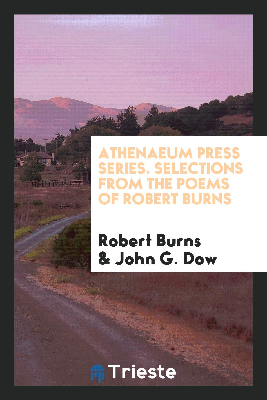 Athenaeum Press Series. Selections from the Poems of Robert Burns