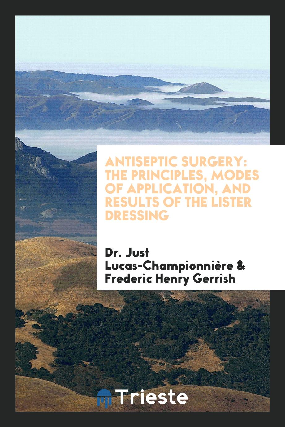 Antiseptic surgery: The Principles, Modes of Application, and Results of the Lister Dressing