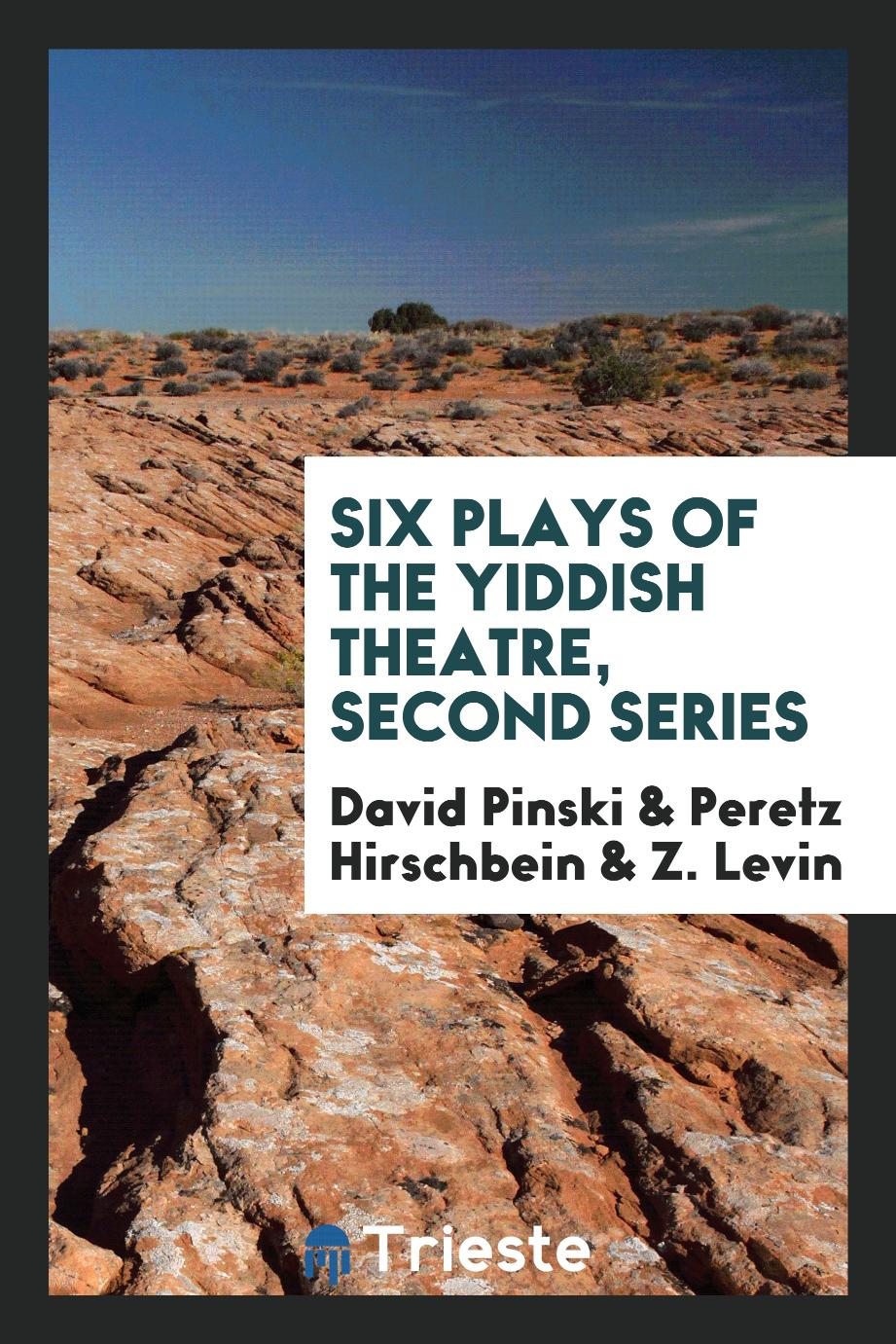 Six Plays of the Yiddish Theatre, Second Series