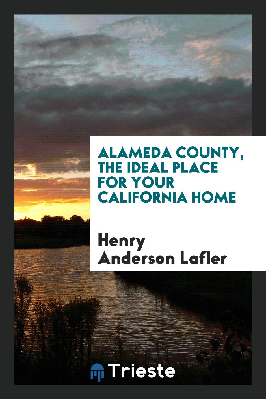 Alameda County, the Ideal Place for Your California Home