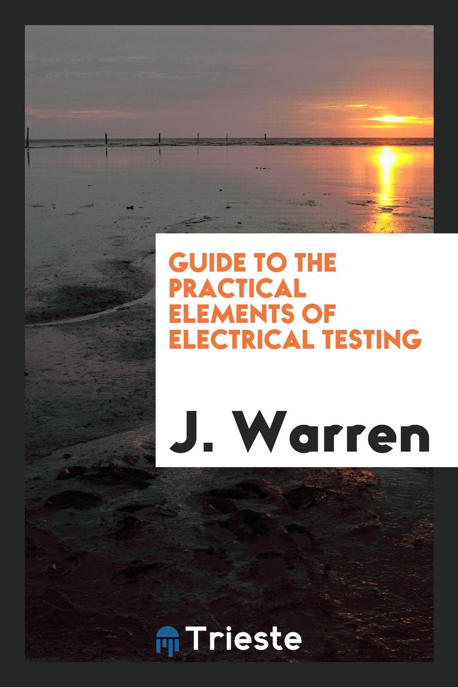 Guide to the Practical Elements of Electrical Testing