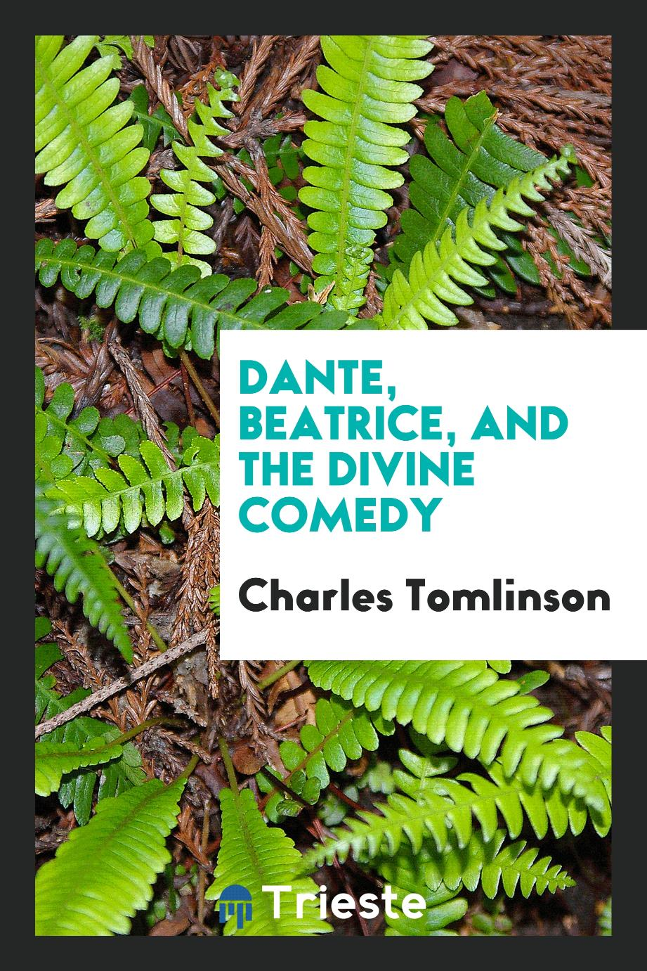 Charles Tomlinson - Dante, Beatrice, and the Divine Comedy