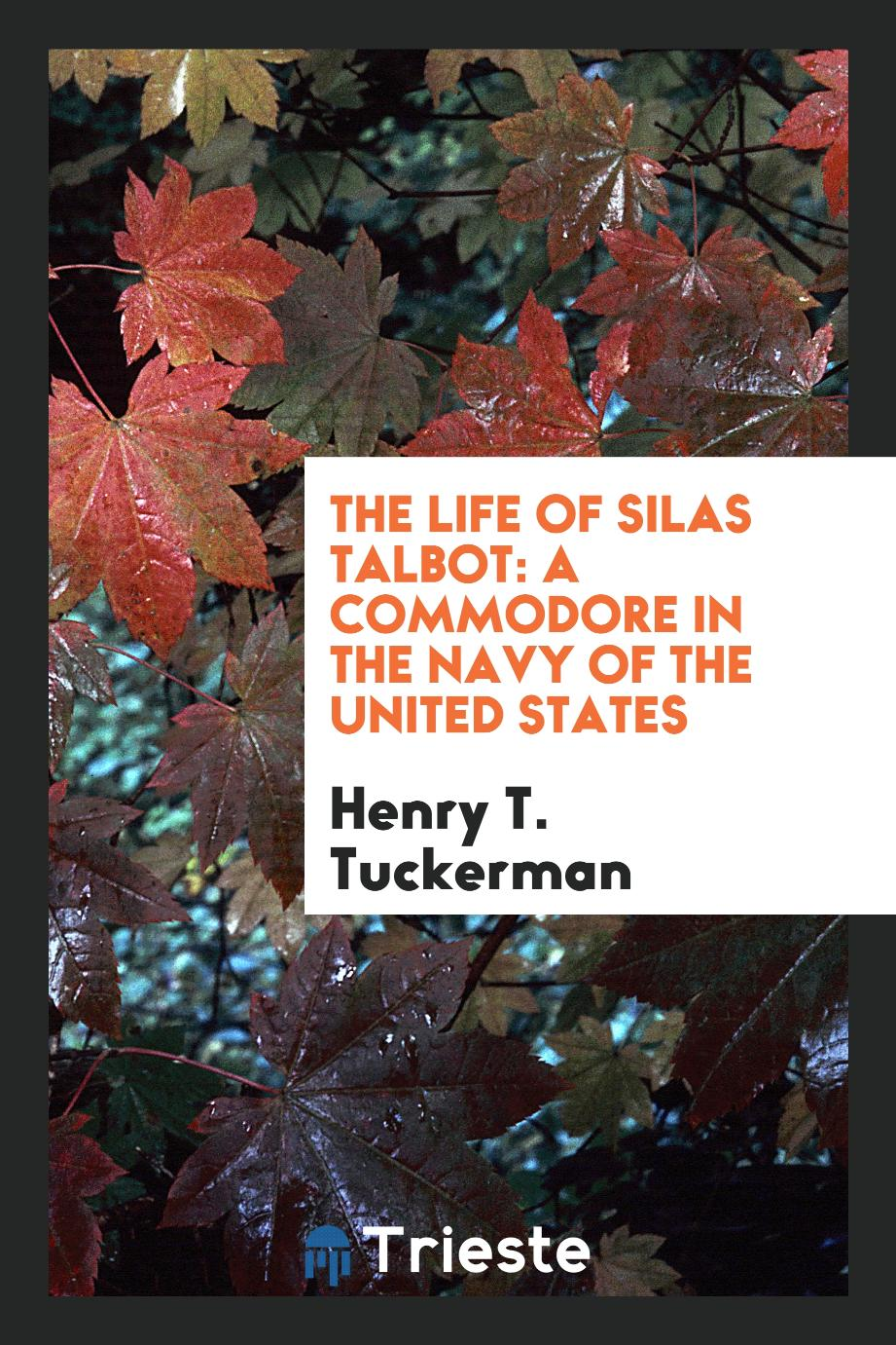 The Life of Silas Talbot: A Commodore in the Navy of the United States